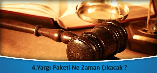 4.Yargı Paketi Ne Zaman Çıkacak ?