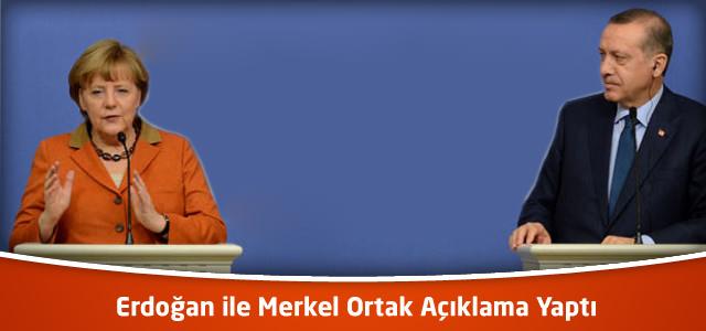 Erdoğan ile Merkel Ortak Açıklama Yaptı