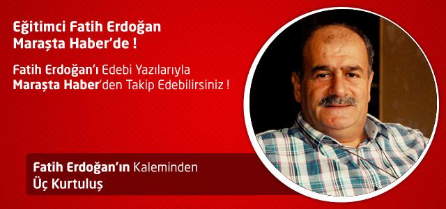 Üç Kurtuluş – Fatih Erdoğan