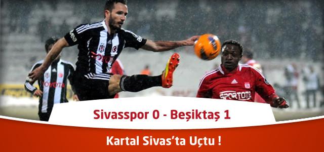 Süper Lig 23. Hafta : Sivasspor 0 – Beşiktaş 1 – Maçın Canlı Özeti