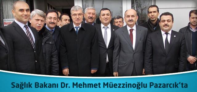 Sağlık Bakanı Dr. Mehmet Müezzinoğlu Pazarcık'ta