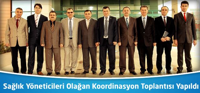 Sağlık Yöneticileri Olağan Koordinasyon Toplantısı Yapıldı