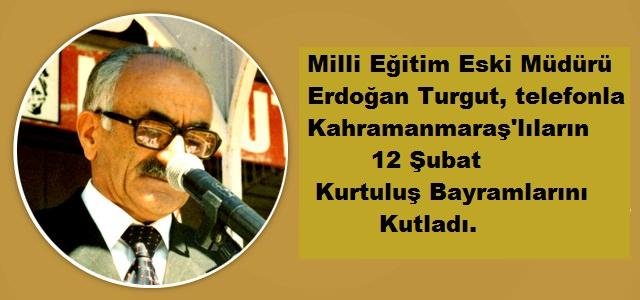 Erdoğan Turgut'tan 12 Şubat Kurtuluş Bayramı Mesajı