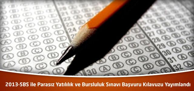 2013-SBS ile Parasız Yatılılık ve Bursluluk Sınavı Başvuru Kılavuzu Yayımlandı