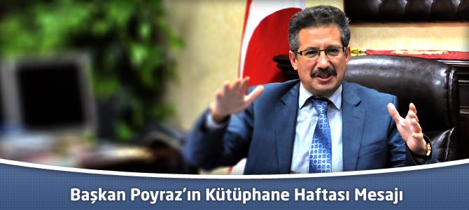 Başkan Poyraz'ın Kütüphane Haftası Mesajı
