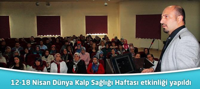 12-18 Nisan Dünya Kalp Sağlığı Haftası etkinliği yapıldı