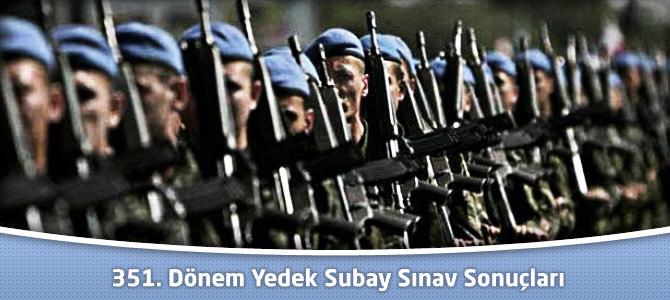 351. Dönem Yedek Subay Sınav Sonuçları