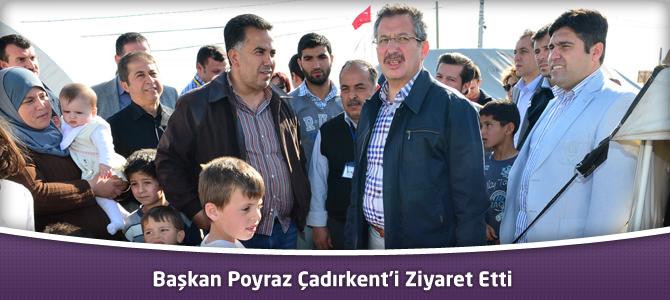 Başkan Poyraz Çadırkent'i Ziyaret Etti