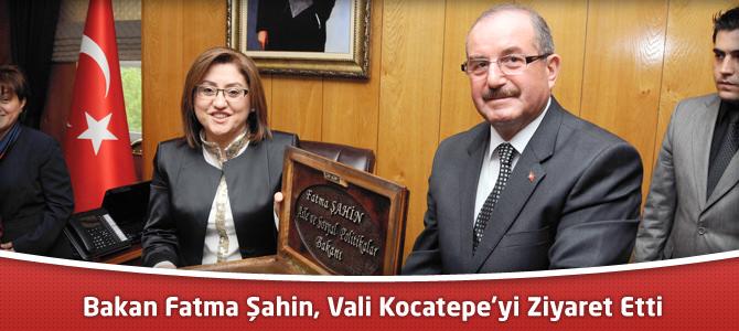 Aile ve Sosyal Politikalar Bakanı Şahin, Vali Kocatepe'yi Ziyaret Etti