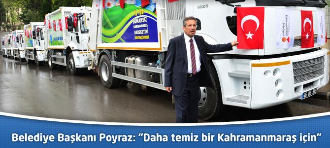 """Belediye Başkanı Poyraz: """"Daha temiz bir Kahramanmaraş için"""""""