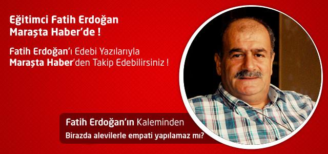 Birazda alevilerle empati yapılamaz mı? – Fatih Erdoğan