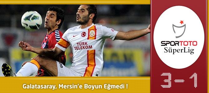 Galatasaray 3 – 1 Mersin İdman Yurdu özeti ve golleri
