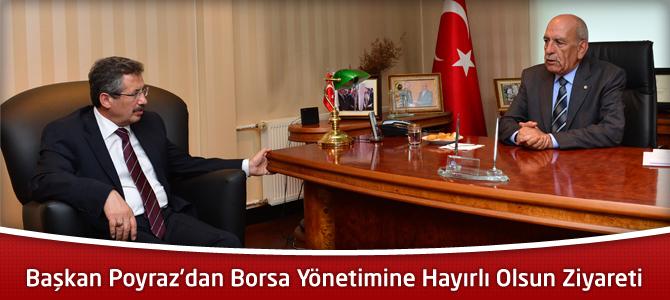 Başkan Poyraz'dan Borsa Yönetimine Hayırlı Olsun Ziyareti