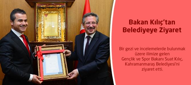 Bakan Kılıç'tan Kahramanmaraş Belediyesi'ne Ziyaret