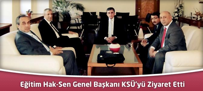 Eğitim Hak-Sen Genel Başkanı KSÜ'yü Ziyaret Etti