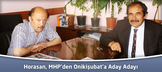 Horasan, MHP'den Onikişubat'a aday adayı