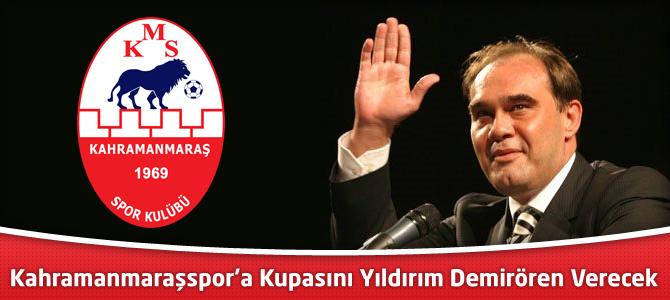 Kahramanmaraşspor'a Kupasını Yıldırım Demirören Verecek