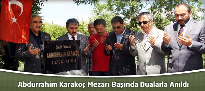 Abdurrahim Karakoç Mezarı Başında Dualarla  Anıldı