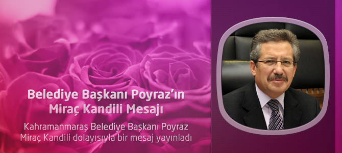 Belediye Başkanı Poyraz'dan Miraç Kandili Mesajı