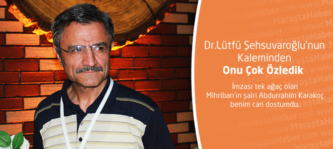 Dr. Lütfü Şehsuvaroğlu – Onu Çok Özledik