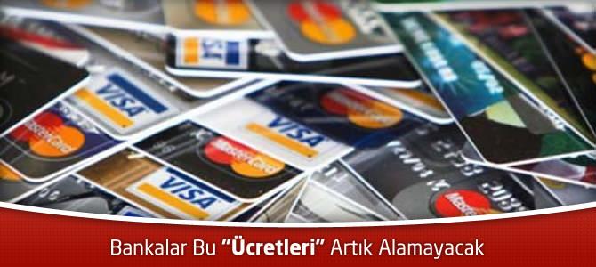 Dosya Masrafı ve Kredi Kartı Ücretine Düzenleme