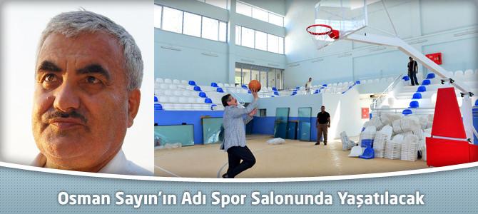 Osman Sayın'ın Adı Spor Salonu Yaşayacak