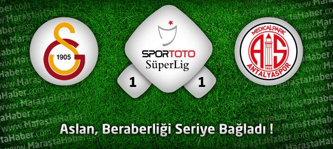 Galatasaray 1 – MP Antalyaspor 1 Maçın golleri ve Geniş Özeti