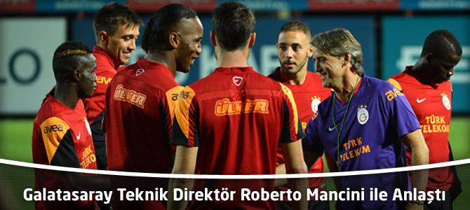 Galatasaray Teknik Direktör Roberto Mancini ile Anlaştı