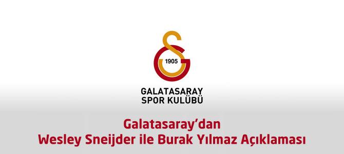 Galatasaray'dan Wesley Sneijder ile Burak Yılmaz Açıklaması
