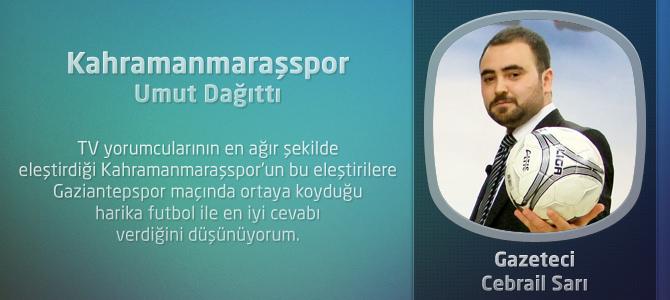 Kahramanmaraşspor, Gaziantepspor Maçıyla Umut Dağıttı