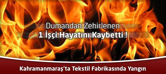 Kahramanmaraş'ta Tekstil Fabrikasındaki Yangında 1 İşçi Öldü