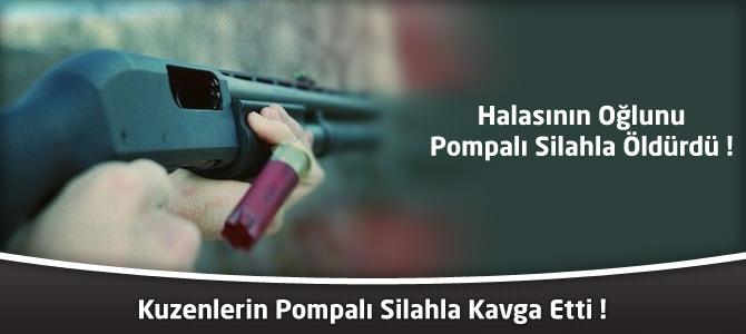 Andırın'da Kuzenlerin Pompalı Silahlı Kavgasında 1 Kişi Öldü