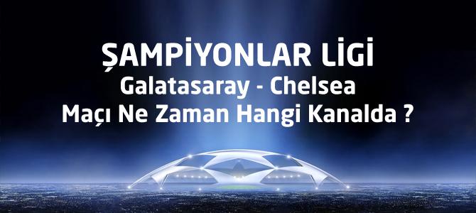 Galatasaray-Chelsea maçı ne zaman hangi kanalda?
