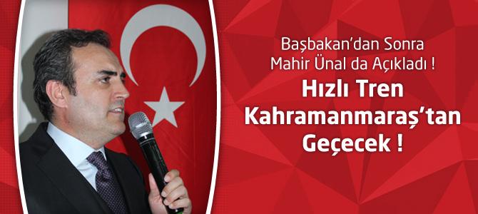 AK Parti Mahir Ünal : Hızlı Tren Kahramanmaraş'tan Geçecek