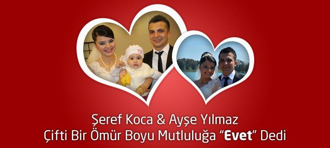 """Şeref Koca & Ayşe Yılmaz Çifti Bir Ömür Boyu Mutluluğa """"Evet"""" Dedi"""