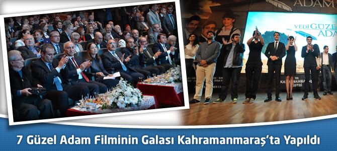 7 Güzel Adam Filminin Galası Kahramanmaraş'ta Yapıldı