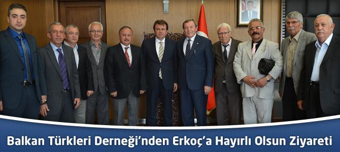 Balkan Türkleri Derneği'nden Erkoç'a Hayırlı Olsun Ziyareti