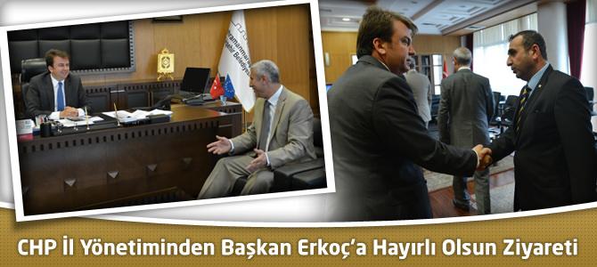 CHP İl Yönetiminden Başkan Erkoç'a Hayırlı Olsun Ziyareti