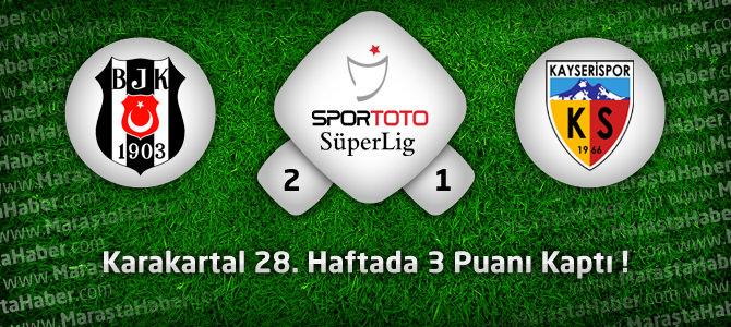 Beşiktaş 2 – Kayserispor 1 Maçın özeti ve golleri