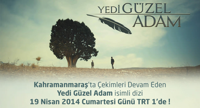 Yedi Güzel Adam'ın ilk bölümü 19 Nisan'da TRT 1 Ekranlarında