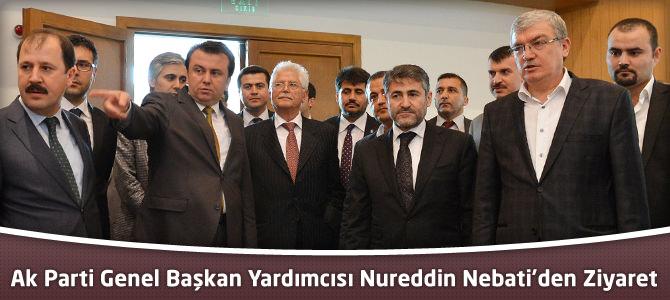 Ak Parti Genel Başkan Yardımcısı Nureddin Nebati'den Ziyaret