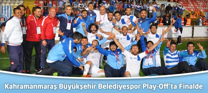 Kahramanmaraş Büyükşehir Belediyespor Play-Off'ta Finalde