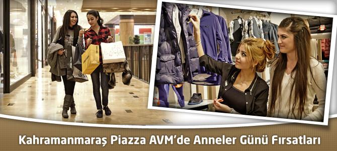 Kahramanmaraş Piazza AVM'de Anneler Günü Fırsatları