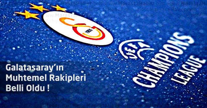 Galatasaray'ın Şampiyonlar Ligi'ndeki Muhtemel Rakipleri Kimler ?
