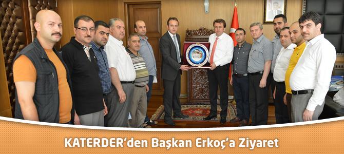 KATERDER'den Başkan Erkoç'a Ziyaret