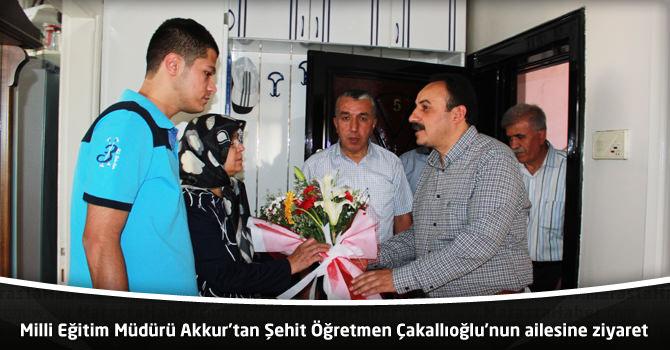 Milli Eğitim Müdürü Akkur'tan Şehit Öğretmen Çakallıoğlu'nun ailesine ziyaret