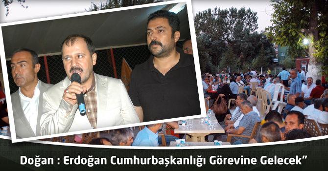 """Doğan : """"Erdoğan Cumhurbaşkanlığı Görevine Gelecek"""""""