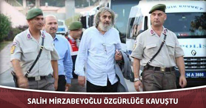 Salih Mirzabeyoğlu Özgürlüğe Kavuştu
