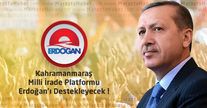 Kahramanmaraş Milli İrade Platformu Erdoğan'ı Destekleyecek