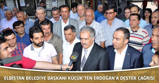 Elbistan Belediye Başkanı Küçük'ten Erdoğan'a Destek Çağrısı